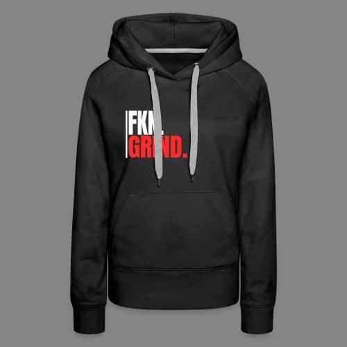 FKN.GRIND. - Frauen Premium Hoodie