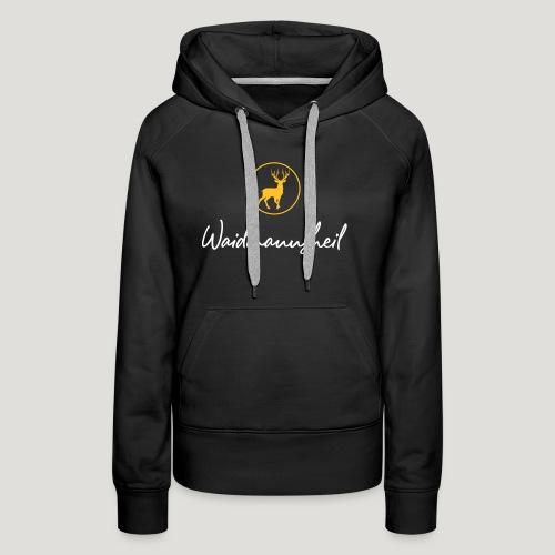 Waidmannsheil, ihr Jäger! Jäger Shirt Jaeger Shirt - Frauen Premium Hoodie