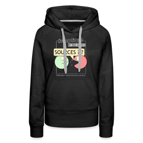 Sceptique et fier de l'être ! (Femme) - Sweat-shirt à capuche Premium pour femmes