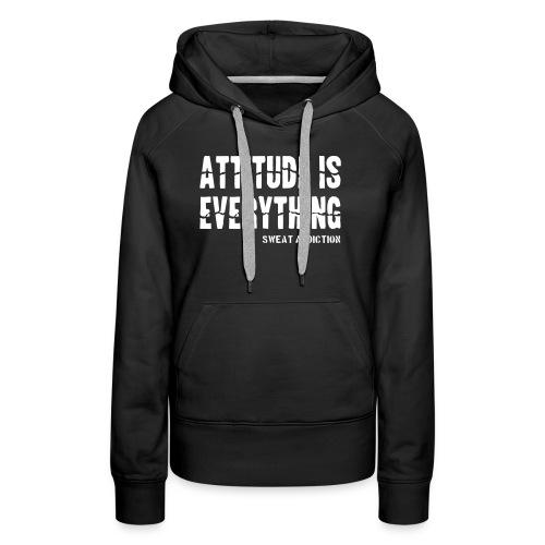 Attitude Is Everything - Naisten premium-huppari