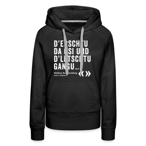 D'ERSCHTU DA GSI, D'LETSCHTU GANGU - Frauen Premium Hoodie