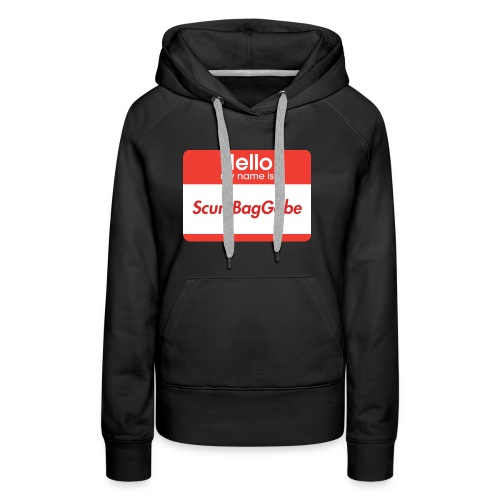 Hello My Name Is ScumBagGabe - Women's Premium Hoodie