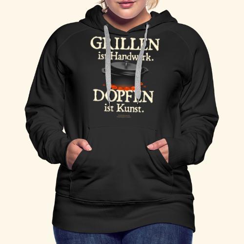 Dutch Oven T-Shirt Grillen Handwerk Dopfen Kunst - Frauen Premium Hoodie