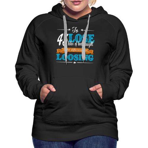 To lost 45 kilos of body weight is the difference - Frauen Premium Hoodie