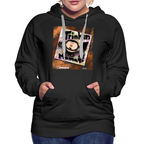 Design Baby Trinken Mama - Frauen Premium Hoodie