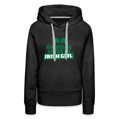 EVERYONE LOVE AN IRISH GIRL - Sweat-shirt à capuche Premium pour femmes