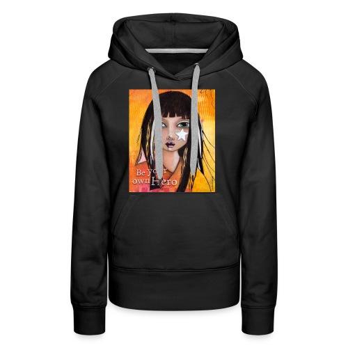 être votre propre héros - Sweat-shirt à capuche Premium pour femmes