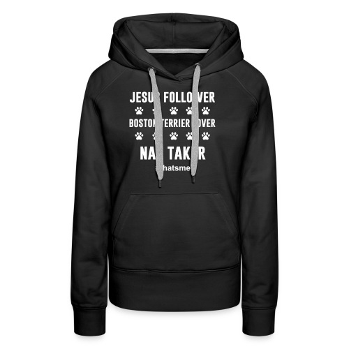 Jesus follower boston terrier lover nap taker - Women's Premium Hoodie