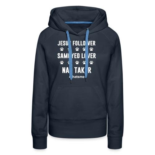 Jesus follower samoyed lover nap taker - Women's Premium Hoodie