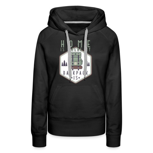 Home Is Where My Backpack Is - Frauen Premium Hoodie