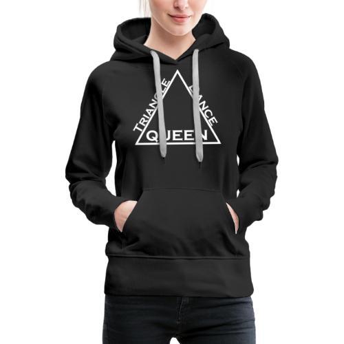 Triangle Dreieck Dance Tanz Queen Königin - Frauen Premium Hoodie