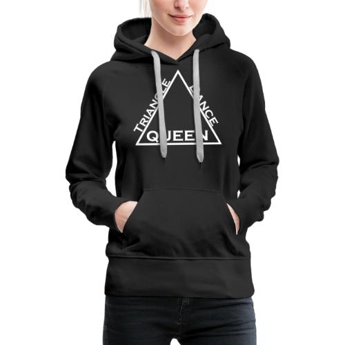 Triangle Dreieck Dance Tanz Queen Königin - Frauen Premium Hoodie