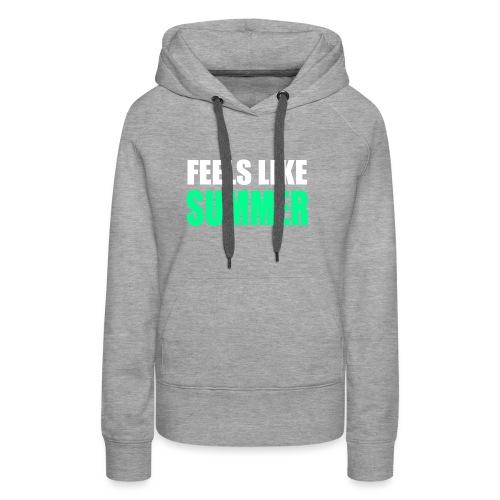 Feels like summer - Frauen Premium Hoodie