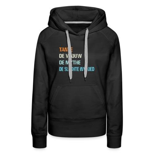 Tante, de vrouw, de mythe, de slechte invloed. - Vrouwen Premium hoodie