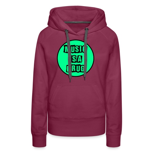 Music is a drug - Frauen Premium Hoodie