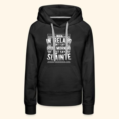 Ireland Shirt Sláinte - Frauen Premium Hoodie