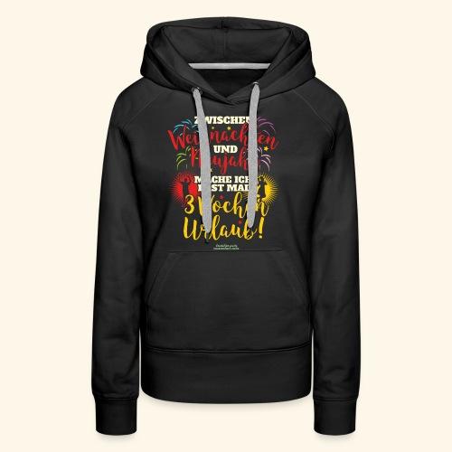 Sprüche T Shirt Weihnachten Neujahr Urlaub - Frauen Premium Hoodie