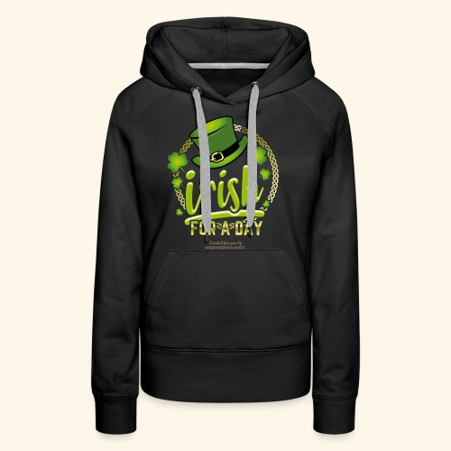 St. Patrick's Day T Shirt Design Irish For A Day - Frauen Premium Hoodie