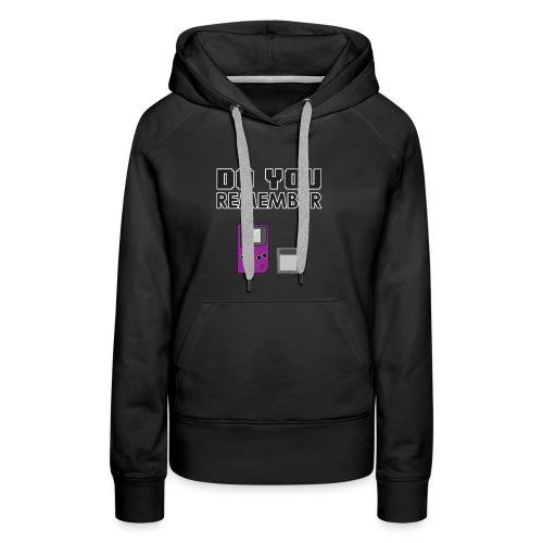 do you remember t-shirt design - Sweat-shirt à capuche Premium pour femmes