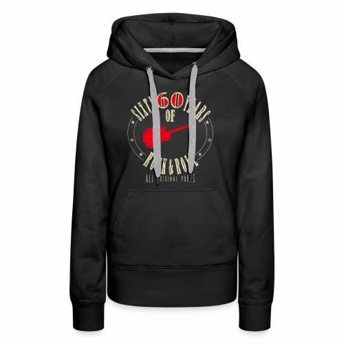 60. Geburtstag - Sixty Years Of Rock & Rol - Frauen Premium Hoodie
