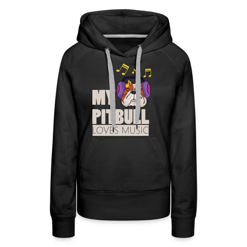 Pitbull loves music - Women's Premium Hoodie
