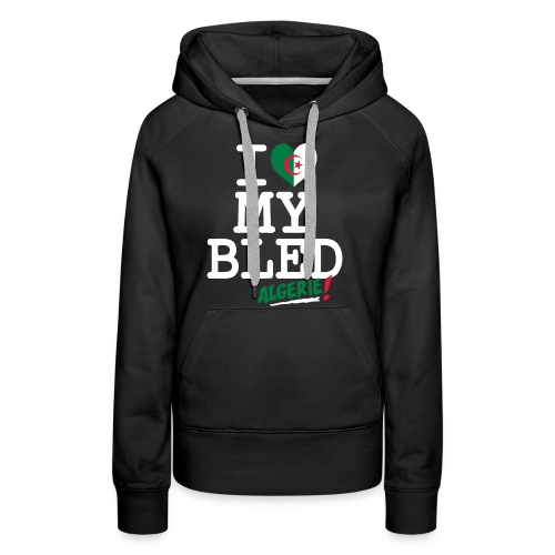 I love MY BLED Algerie - Sweat-shirt à capuche Premium pour femmes