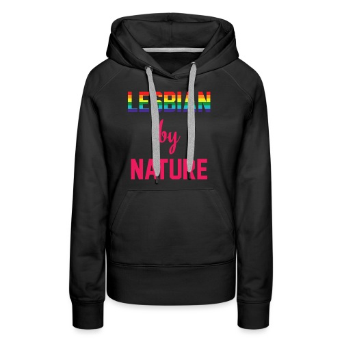Lesbian by Nature - Vrouwen Premium hoodie