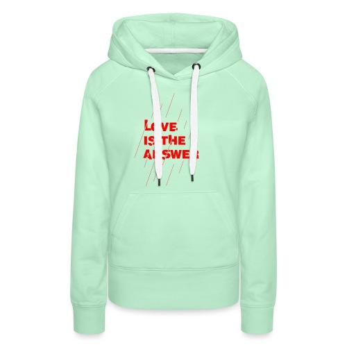 Love is the answer - Felpa con cappuccio premium da donna