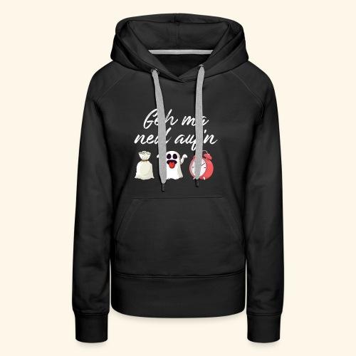 Witziger Spruch Dialekt Geh mir nicht auf den Sack - Frauen Premium Hoodie