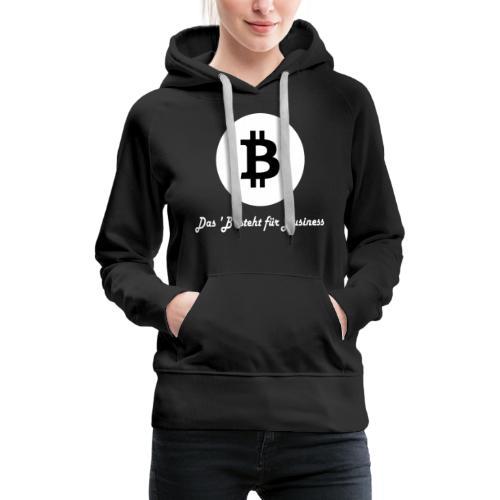 Das B steht fuer Business weiss - Frauen Premium Hoodie