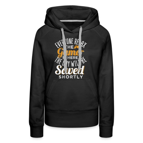 Relax The Gamer Is Here - Frauen Premium Hoodie