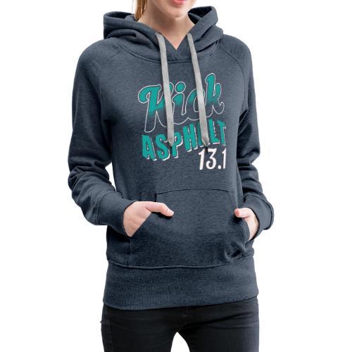 Kick Asphalt 13.1 | Half Marathon - Frauen Premium Hoodie