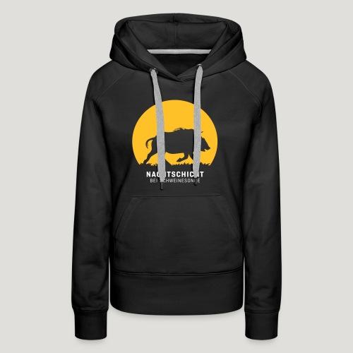 Nachtschicht bei Schweinesonne! Jäger Shirt Jaeger - Frauen Premium Hoodie