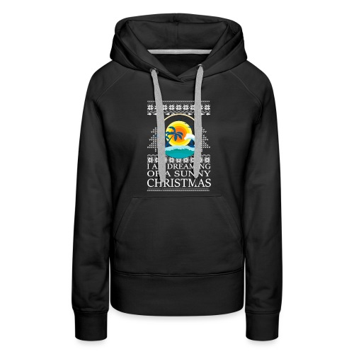 I am dreaming of a sunny Christmas - Vrouwen Premium hoodie