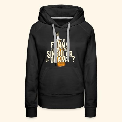 Whisky T Shirt Design Singular of Drams - Frauen Premium Hoodie