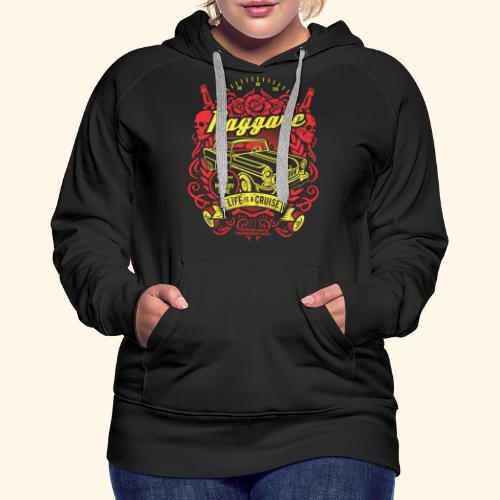 Raggare T-Shirt Life is a Cruise - Frauen Premium Hoodie