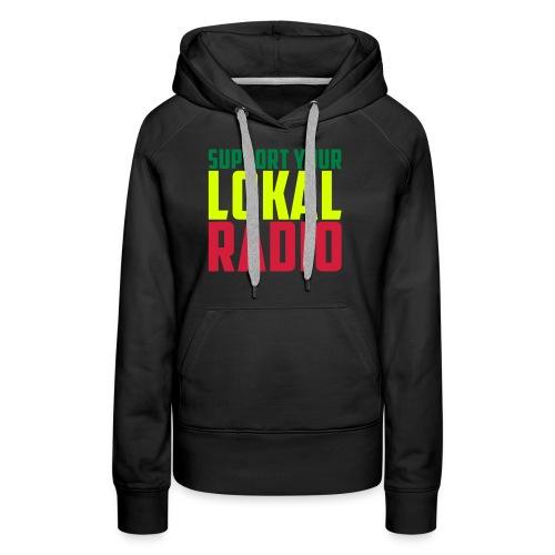supportyourlokalradio - Sweat-shirt à capuche Premium pour femmes