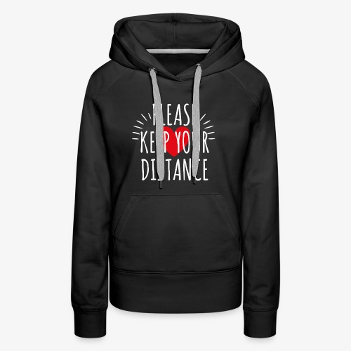 04 Please keep your Distance Heart - Frauen Premium Hoodie
