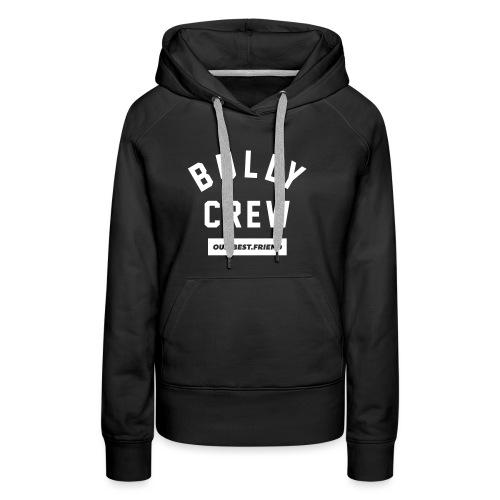Bully Crew Letters - Frauen Premium Hoodie