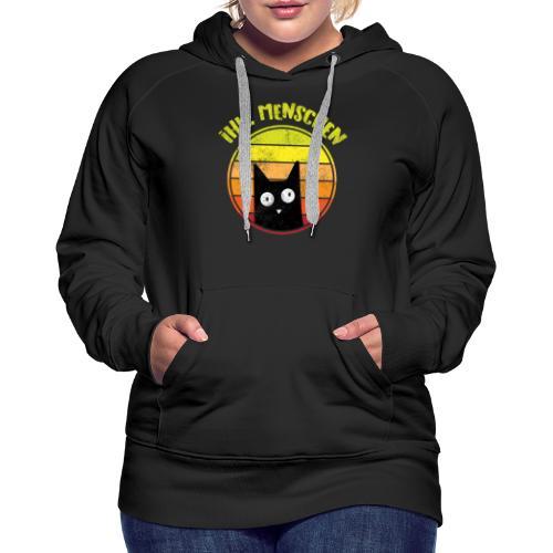 Ih, Menschen Lustiges Katzen Motiv - Frauen Premium Hoodie