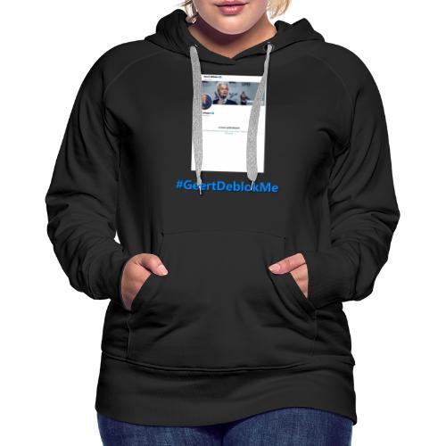 #GeertDeblokMe - Vrouwen Premium hoodie