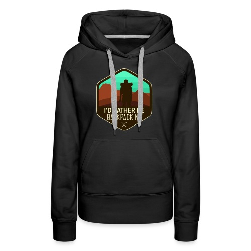I'd Rather Be Backpacking - Frauen Premium Hoodie