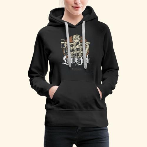 Holzfäller Design Lumberjack - Frauen Premium Hoodie