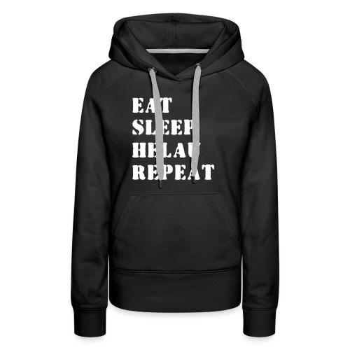 Eat Sleep Repeat - Helau VECTOR - Frauen Premium Hoodie