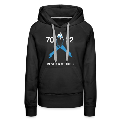 7022 Moves & Stories (Männer Shirt) - Frauen Premium Hoodie