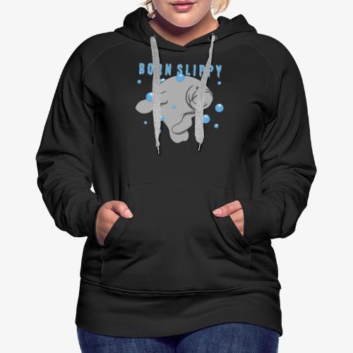 Born Slippy - Women's Premium Hoodie