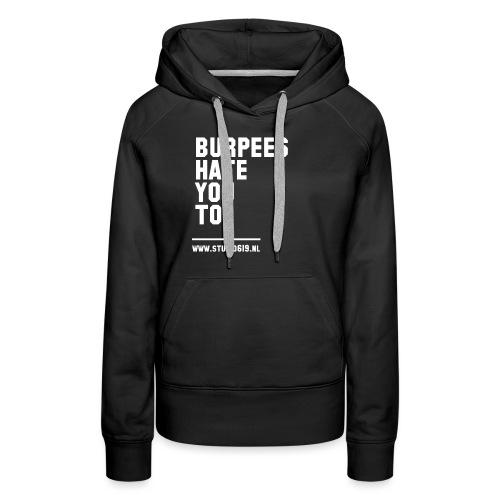 BURPEES HATE YOU TO - Vrouwen Premium hoodie