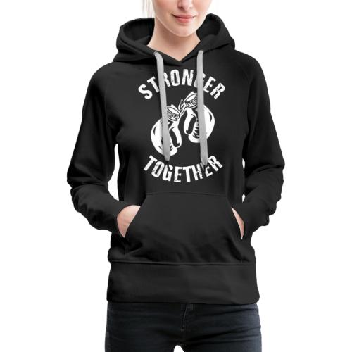 Stronger Together - Frauen Premium Hoodie