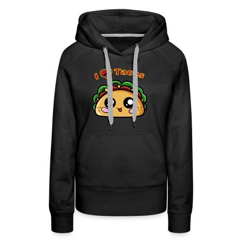 I Love Tacos - Sweat-shirt à capuche Premium pour femmes