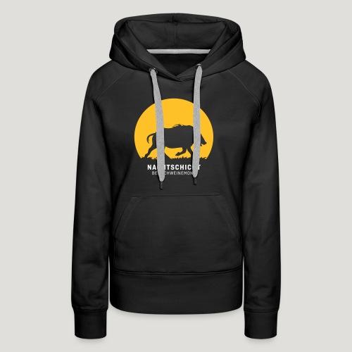 Nachtschicht bei Schweinemond! Jäger Shirt Jaeger - Frauen Premium Hoodie